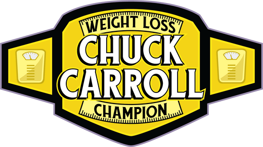 Chuck Carroll - The Weight Loss Champion